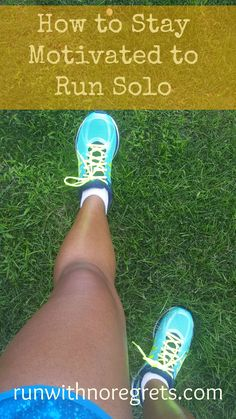 Learn some tips on how to get through a solo run.... You CAN do it!