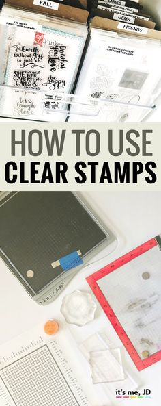 How to Use And Clean Clear Stamps Tutorial, Ideas and Tips for your Next Scrapbook or Card
