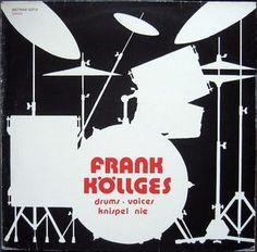 Frank Köllges - Drums, Voices, Knispel Nie (Vinyl, LP, Album) at Discogs