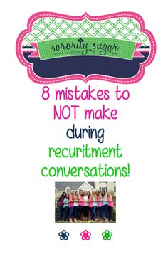 Thousands of one-on-one conversations between PNMs and sisters are at the heart of every sorority recruitment. So much is riding on these brief talks for both the PNMs and the chapters. Work on improving your social skills and increase your rush week abilities dramatically. Avoid the top 8 mistakes with these sorority sugar TIPS for all recruitment participants ~ PNMs and sisters. <3 BLOG LINK: http://sororitysugar.tumblr.com/post/117012284659/8-mistakes-not-to-make-in-recruitment