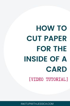card making ideas for beginners How to Cut Paper for Inside Cards - Ink it Up With Jessica Card Making Ideas For Beginners, Card Making Tips, Card Making Tutorials, Card Making Techniques, Making Greeting Cards, Greeting Cards Handmade, Cut Paper, Paper Cutting, Card Making Templates