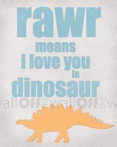 rawr means i love you in dinosaur 8x10 Fine by OffTheWallbyLeah, $15.00