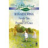 Family Ties and Promise of Grace (Rosewood, Texas) by Bonnie K. Winn Inspirational Romance