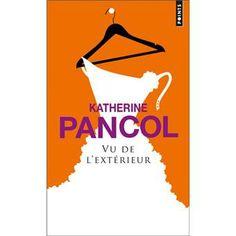 Vu de l'extérieur - Katherine Pancol (Auteur) - Roman (poche). Paru en 10/2012