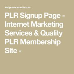 PLR Signup Page - Internet Marketing Services & Quality PLR Membership Site -