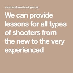 We can provide lessons for all types of shooters from the new to the very experienced North Yorkshire, Canning, Boys, Baby Boys, Children, Home Canning, Senior Guys, Guys, Conservation