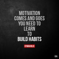 Motivation Comes And Goes  You need to learn to build habits.  https://www.gymaholic.co #fitnessinspiration