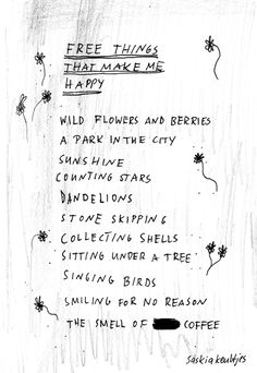 """Drawings by Saskia Keultjes // """"Free things that make me happy"""" Pretty Words, Beautiful Words, Free Things, Happy Things, Survival, Make Me Happy, Positive Vibes, Inspire Me, Favorite Quotes"""