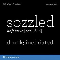 It's friday, lets get sozzled...lol