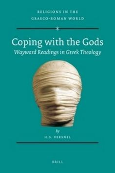 Coping with the gods : wayward readings in Greek theology / by H.S. Versnel - Leiden ; Boston : Brill, 2011