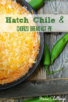 Hatch Chile Chorizo Breakfast Pie from mamachallenge.com #hatchchilefest #marketstreetTX