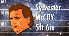 Sylvester McCoy is 5ft 6in tall, fact fans!