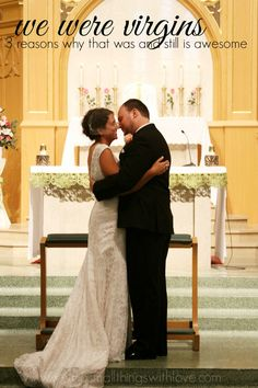 We Were Virgins When We Got Married: 3 Reasons Why That Was and Still is Awesome