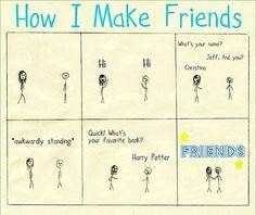 How I make friends. @Katie Judd