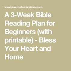 A 3-Week Bible Reading Plan for Beginners (with printable) - Bless Your Heart and Home