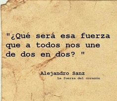 La fuerza del corazón. Alejandro Sanz.