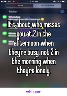 It's about who misses you at 2 in the afternoon when they're busy, not 2 in the…