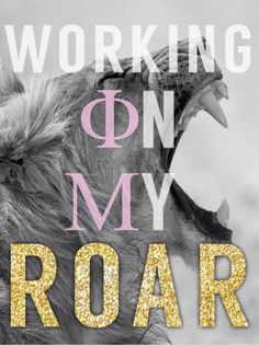 Phi Mu working on my roar quote, lion, glitter, sign,                                                                                                                                                     More