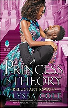 A Princess in Theory: Reluctant Royals: Alyssa Cole: 9780062685544: Amazon.com: Books