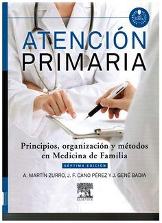 Martín Zurro A, Cano Pérez JF, Gené Badia J. Atención primaria: principios, organización  y métodos en medicina de familia. 7a. ed. Barcelona: Elsevier; 2014. v. 1. (Ubicación: 711 MAR)