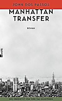 Manhattan Transfer Buch Von John Dos Passos Versandkostenfrei Bestellen Manhattan Einwanderer Romane