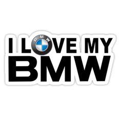 I love my BMW!