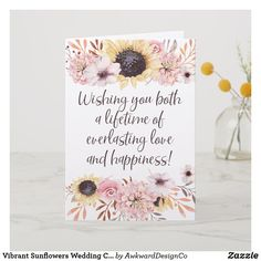 Shop Vibrant Sunflowers Wedding Congratulations Card created by AwkwardDesignCo. Personalize it with photos & text or purchase as is! Happy Wedding Wishes, Wedding Wishes Messages, Wedding Greetings, Happy Wedding Day, Wedding Card Sentiments, Quotes For Wedding Cards, Happy Wedding Quotes, Wedding Congratulations Quotes, Wedding Anniversary Message