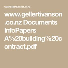 www.gellertivanson.co.nz Documents InfoPapers A%20building%20contract.pdf