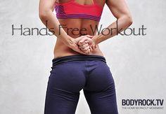 Hands Free Workout. 20 mins. Legs, butt, abs.