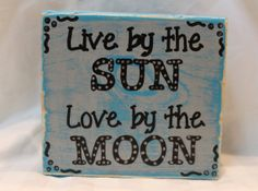 Live by the sun love by the moon quote / wood sign