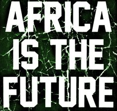 Africa is the Future #Inspiration #Africa @ethicalfashion1