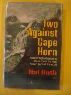 Two against Cape Horn by Hal Roth (1978, Hardcover with dust jacket) 1st/1st