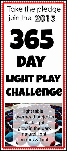 365 days of Light Play Challenge!  Word of caution about black light for children with retinal problems:  The light source should only be directed to the objects that will glow and should NOT shine in child's eyes.