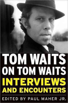 Tom Waits, even with his barnyard growl and urban hipster yawp, may just be what…