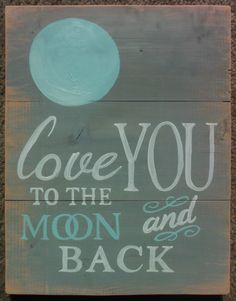 "Love You to the Moon and Back Wooden Sign/Hand Painted/Customizable/15""x12""/Gray,Aqua,Coral,White on Etsy, $40.00"