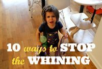 10 Ways to Stop the Whining  - Mommy Shorts