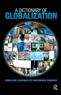 Buy A Dictionary of Globalization by Jens-Uwe Wunderlich, Meera Warrier and Read this Book on Kobo's Free Apps. Discover Kobo's Vast Collection of Ebooks and Audiobooks Today - Over 4 Million Titles! Economics, Textbook, Lesson Plans, Audiobooks, Ebooks, This Book, Politics, Education, International Relations