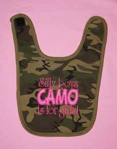 Silly boys CAMO is for girls appliqued bib by BoutiqfullyYours