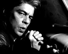 Benicio del Toro: There is just something about him.......