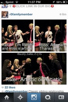 Oh riker! That just made my day! Siblings,...It's a love me and I'll make fun of you kind of relationship. lol