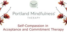 Self-Compassion in Acceptance and Commitment Therapy Mindfulness Therapy, Mindfulness Activities, Act Training, Sleep Therapy, Laughter Therapy, Mental Health Treatment, Social Media Detox, Self Compassion