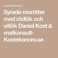 Syrade morötter med rödlök och vitlök Daniel Kost & matkonsult- Kostekonom.se