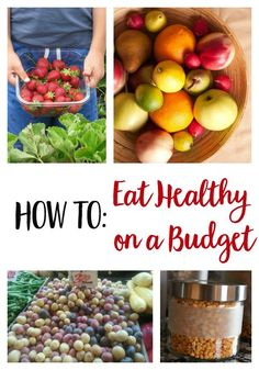 How to Eat Healthy on a Budget | healthy living | frugal | real food
