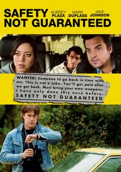 Safety Not Guaranteed | The cover says pretty much everything you need to know.