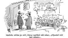 Ideálním voličem je volič, kterej zastává náš názor...případně volič bez názoru...