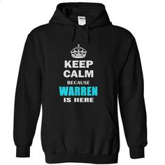 Keep calm because WARREN is here - #muscle tee #tshirt scarf. CHECK PRICE => https://www.sunfrog.com/LifeStyle/Keep-calm-because-WARREN-is-here-Black-Hoodie.html?68278