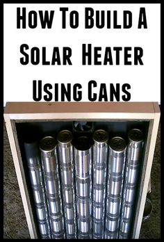 How to Build A Solar Heater Using Cans