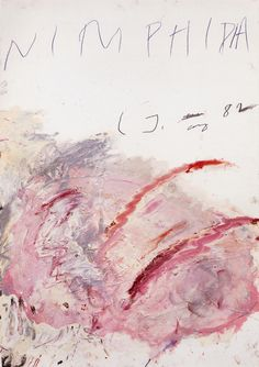 artspotting: Cy Twombly, Nimphidia, 1981, oil stick, oil paint, pencil - 50 years of works on papers, Munich, St. Petersburg 2003
