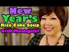 Maangchi makes Rice Cake Soup