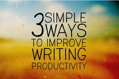 3 simple ways to improve writing productivity - design by insight